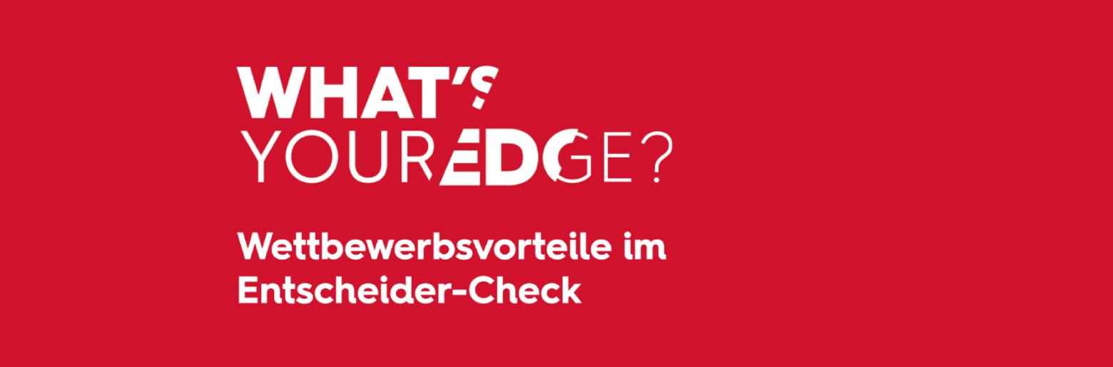 What's your edge? Wettbewerbsvorteile im Entscheider-Check